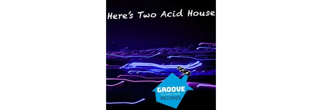 Here's Two Acid House