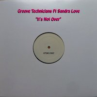 Groove Technicians Ft Sandra Love It's Not Over